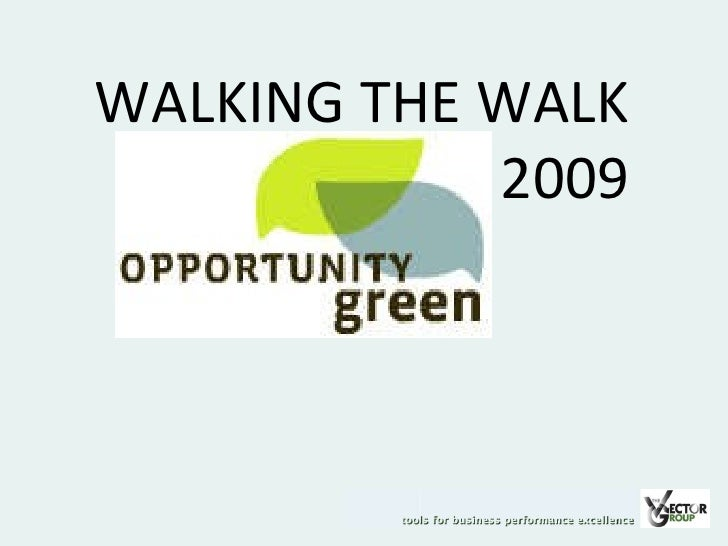 WALKING THE WALK 2009