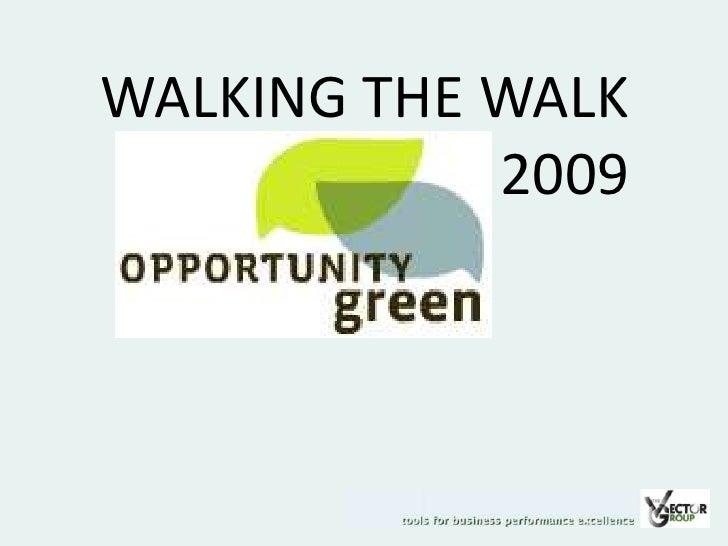 WALKING THE WALK<br />2009<br />