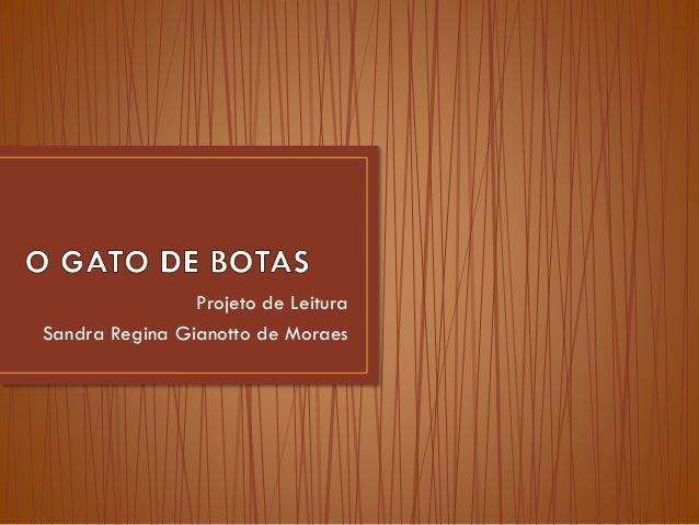 Projeto de Leitura Sandra Regina Gianotto de Moraes