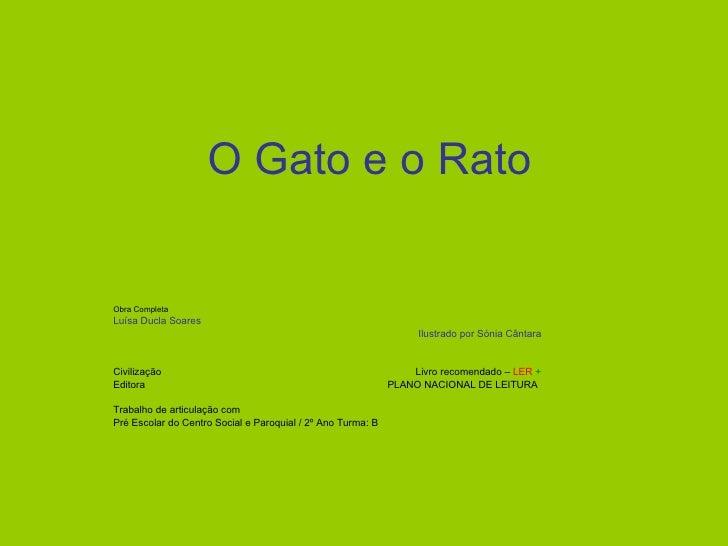 O Gato e o Rato Obra Completa Luísa Ducla Soares   Ilustrado por Sónia Cântara Civilização   Livro recomendado –  LER   + ...