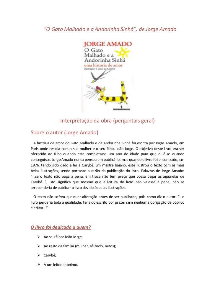 """""""O Gato Malhado e a Andorinha Sinhá"""", de Jorge Amado                 Interpretação da obra (perguntais geral)Sobre o autor..."""