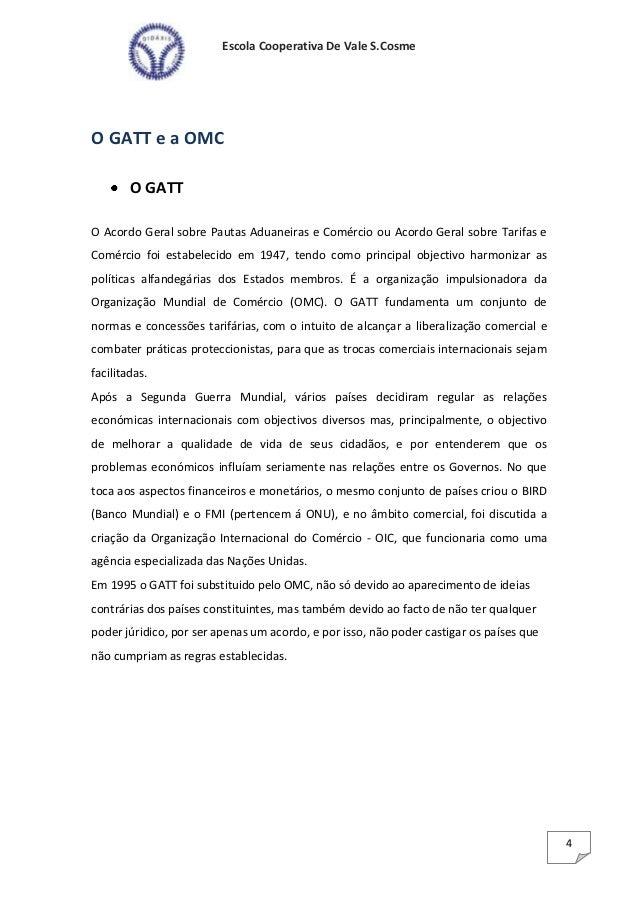 Escola Cooperativa De Vale S.CosmeO GATT e a OMC        O GATTO Acordo Geral sobre Pautas Aduaneiras e Comércio ou Acordo ...