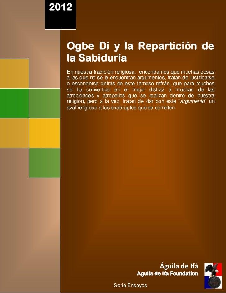 2012ri        Ogbe Di y la Repartición de        la Sabiduría        En nuestra tradición religiosa, encontramos que mucha...