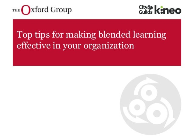 Top tips for making blended learning effective in your organization