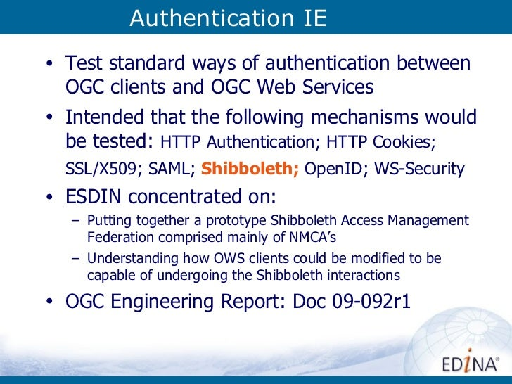 Authentication IE <ul><li>Test standard ways of authentication between OGC clients and OGC Web Services  </li></ul><ul><li...