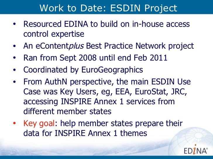 Work to Date: ESDIN Project <ul><li>Resourced EDINA to build on in-house access control expertise   </li></ul><ul><li>An e...