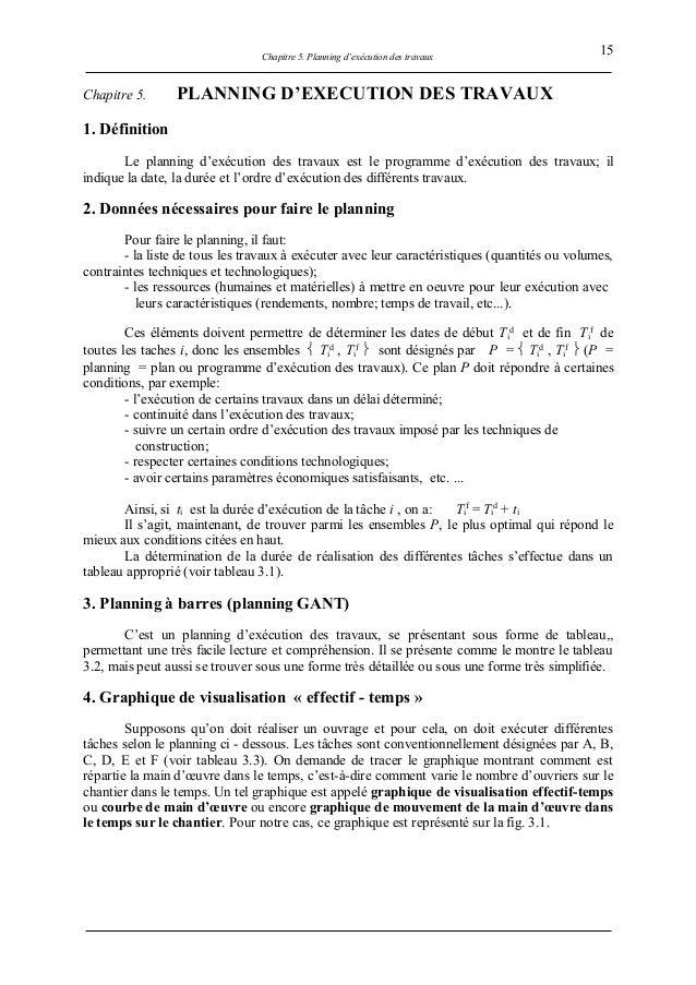 Chapitre 5. Planning d'exécution des travaux Chapitre 5. PLANNING D'EXECUTION DES TRAVAUX 1. Définition Le planning d'exéc...