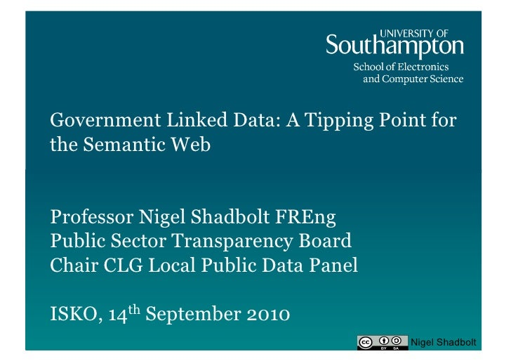 Government Linked Data: A Tipping Point for the Semantic Web   Professor Nigel Shadbolt FREng Public Sector Transparency B...