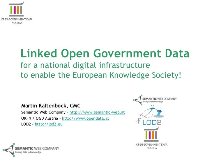 Linked Open Government Datafor a national digital infrastructureto enable the European Knowledge Society!Martin Kaltenböck...