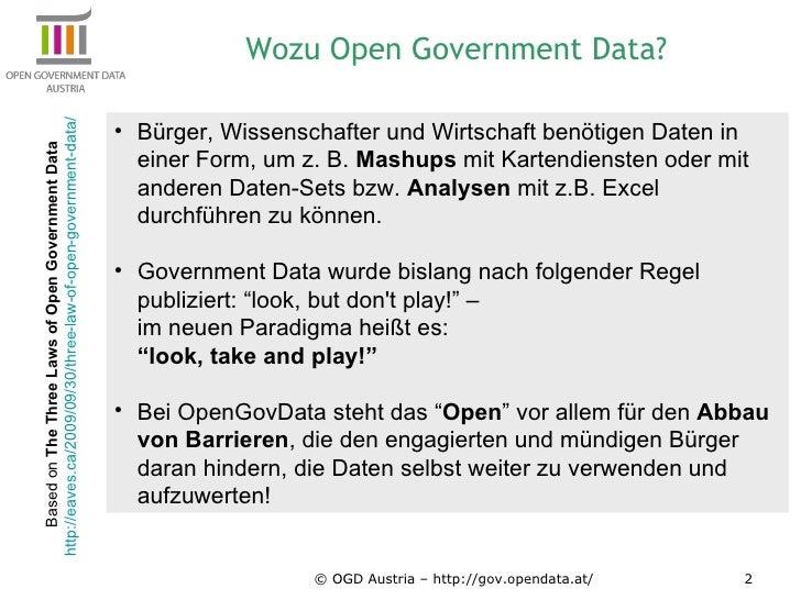 © OGD Austria – http://gov.opendata.at/ <ul><li>Bürger, Wissenschafter und Wirtschaft benötigen Daten in einer Form, um z....