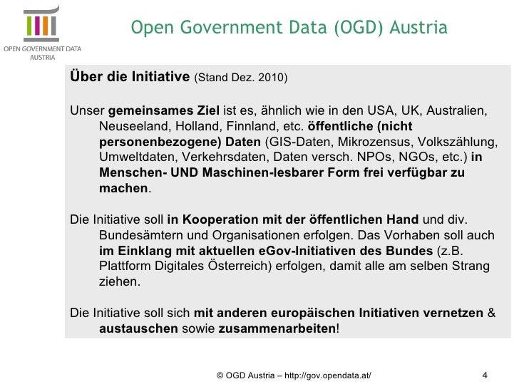 © OGD Austria – http://gov.opendata.at/ Über die Initiative  (Stand Dez. 2010) Unser  gemeinsames Ziel  ist es, ähnlich wi...