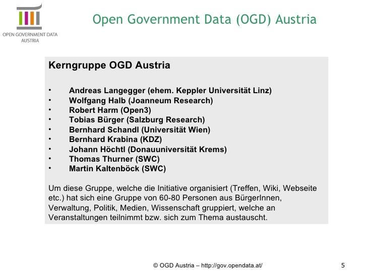 © OGD Austria – http://gov.opendata.at/ <ul><li>Kerngruppe OGD Austria </li></ul><ul><li>Andreas Langegger (ehem. Keppler ...