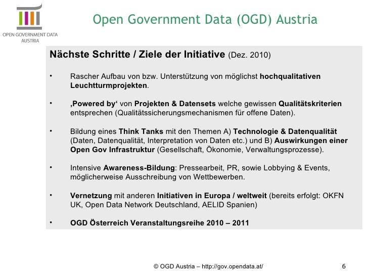 © OGD Austria – http://gov.opendata.at/ <ul><li>Nächste Schritte / Ziele der Initiative  (Dez. 2010) </li></ul><ul><li>Ras...