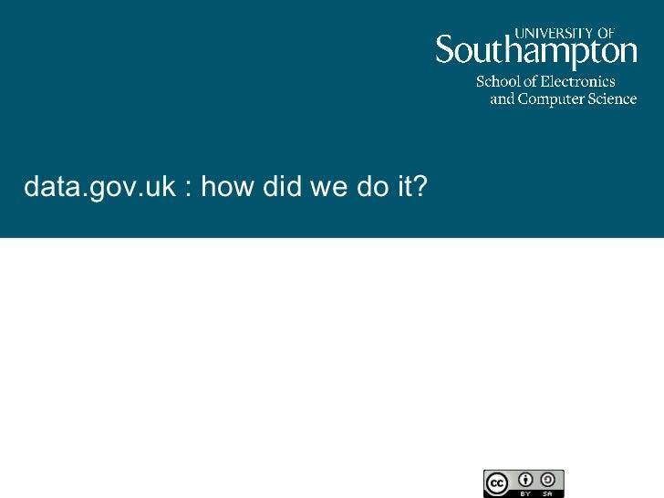 data.gov.uk : how did we do it?Professor Nigel ShadboltUK Open Data Advisor16th March 2011Paris                           ...