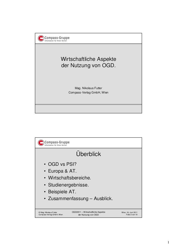 Wirtschaftliche Aspekte                      der Nutzung von OGD.                               Mag. Nikolaus Futter      ...
