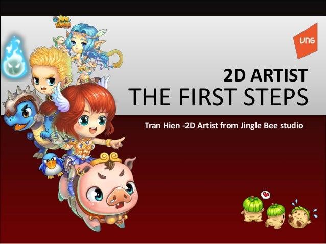 THE FIRST STEPS 2D ARTIST Tran Hien -2D Artist from Jingle Bee studio
