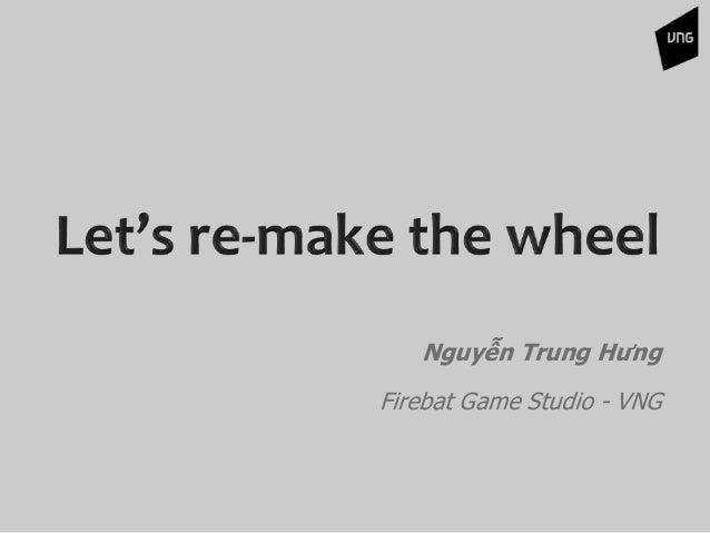 Nguyễn Trung Hưng Firebat Game Studio - VNG