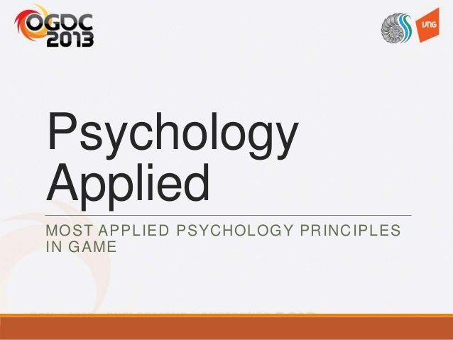 Psychology Applied MOST APPLIED PSYCHOLOGY PRINCIPLES IN GAME
