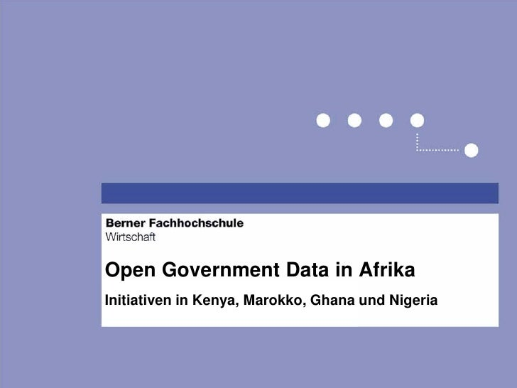 Open Government Data in AfrikaInitiativen in Kenya, Marokko, Ghana und Nigeria
