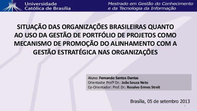 SITUAÇÃO DAS ORGANIZAÇÕES BRASILEIRAS QUANTO AO USO DA GESTÃO DE PORTFÓLIO DE PROJETOS COMO MECANISMO DE PROMOÇÃO DO ALINH...