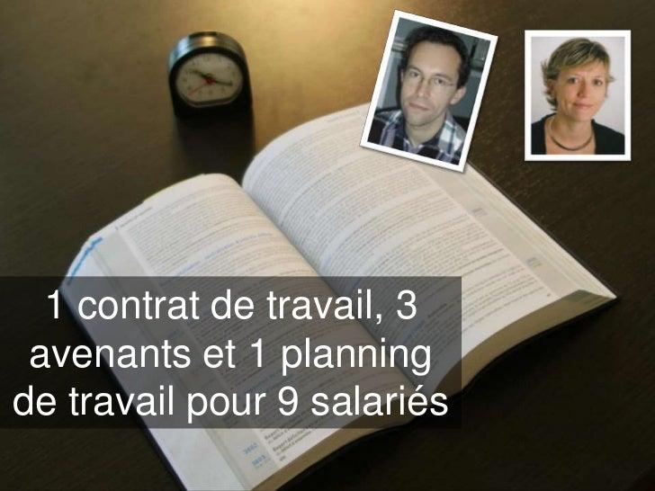 1 contrat de travail, 3 avenants et 1 planningde travail pour 9 salariés