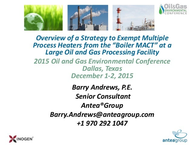 "Overview of a Strategy to Exempt Multiple Process Heaters from the ""Boiler MACT"" at a Large Oil and Gas Processing Facilit..."