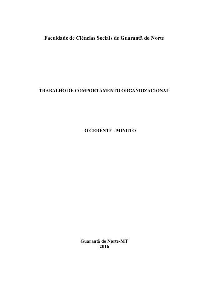 Faculdade de Ciências Sociais de Guarantã do Norte TRABALHO DE COMPORTAMENTO ORGANIOZACIONAL O GERENTE - MINUTO Guarantã d...
