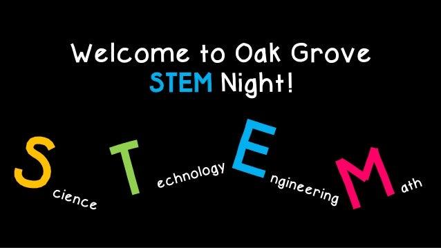 Welcome to Oak Grove STEM Night!