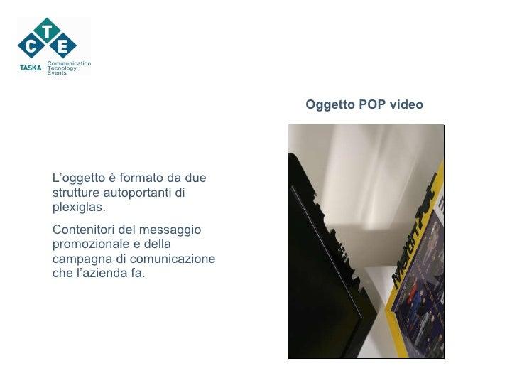 Oggetto POP video L'oggetto è formato da due strutture autoportanti di plexiglas.  Contenitori del messaggio promozionale ...