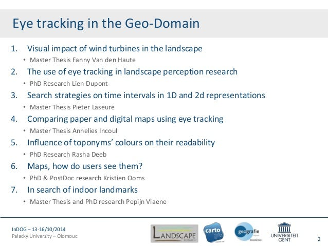 OGiC - Kristien Ooms - Eye tracking in the Geo-domain: a perception on cartography, navigation and landscape design Slide 2