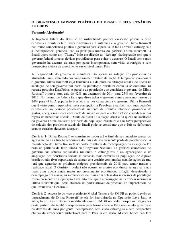 1 O GIGANTESCO IMPASSE POLÍTICO DO BRASIL E SEUS CENÁRIOS FUTUROS Fernando Alcoforado* A trajetória futura do Brasil é de ...