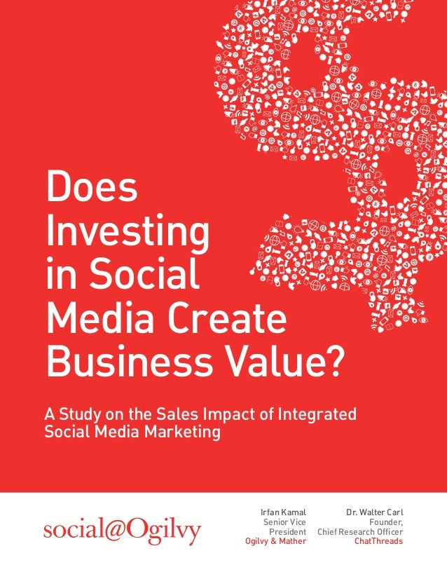 DoesInvestingin SocialMedia CreateBusiness Value?A Study on the Sales Impact of IntegratedSocial Media Marketing          ...