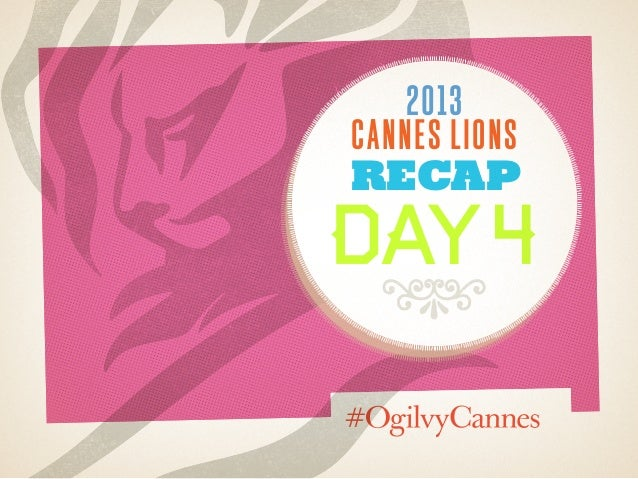 2013cannes lionsrecapday48