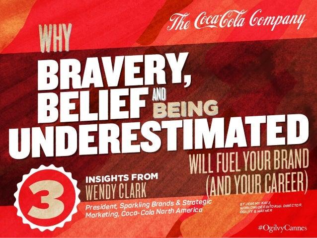 3 Insights from WendyClark President, Sparkling Brands & Strategic Marketing, Coca-Cola North America BRAVERY, UNDERESTIMA...