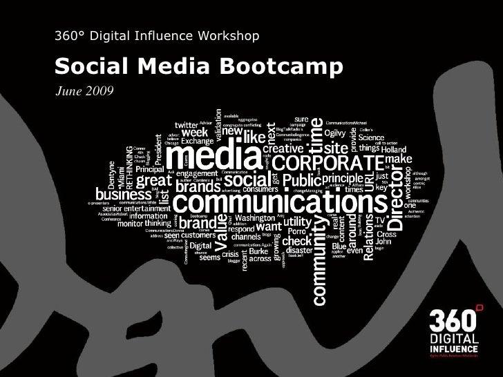 360° Digital Influence Workshop  Social Media Bootcamp June 2009