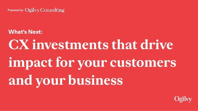 Powered by What's Next: CX investments that drive impact for your customers and your business