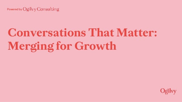 Powered by Conversations That Matter: Merging for Growth