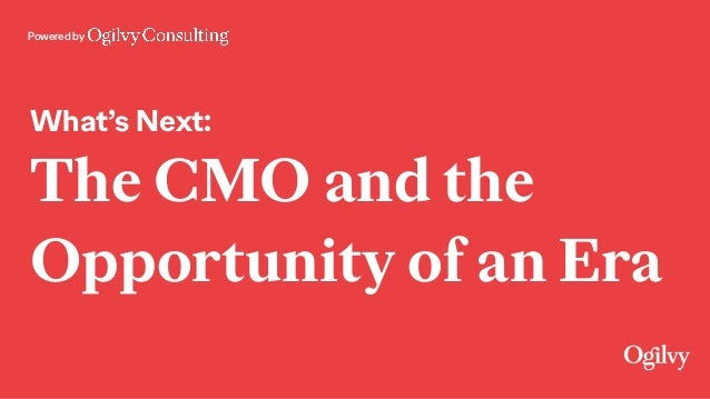 Powered by What's Next: The CMO and the Opportunity of an Era
