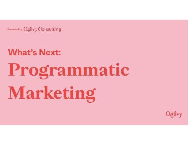 Powered by What's Next: Programmatic Marketing