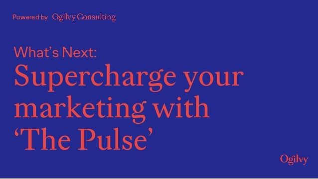 What's Next: Supercharge your marketing with 'The Pulse' Powered by