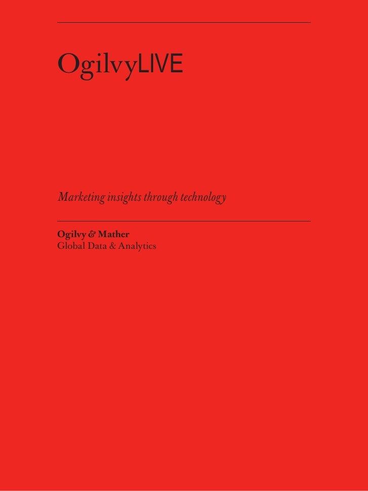 OgilvyLIVE    Marketing insights through technology  Ogilvy & Mather Global Data & Analytics