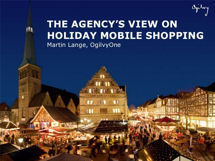 THE AGENCY'S VIEW ON HOLIDAY MOBILE SHOPPINGMartin Lange, OgilvyOne<br />