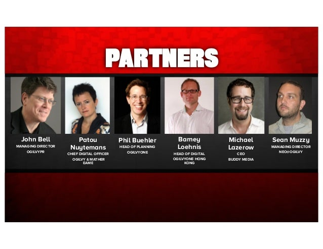 #sellorelse PARTNERS Michael Lazerow CEO BUDDY MEDIA Patou Nuytemans CHIEF DIGITAL OFFICER OGILVY & MATHER EAME Phil Buehl...