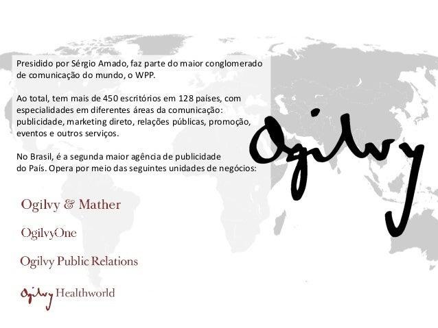 Presidido por Sérgio Amado, faz parte do maior conglomerado de comunicação do mundo, o WPP. Ao total, tem mais de 450 escr...