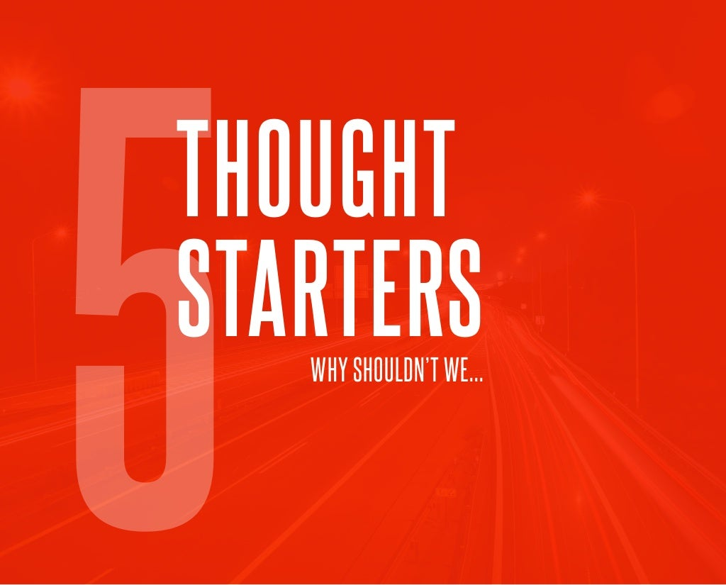 96 5 THOUGHT STARTERSWHY SHOULDN'T