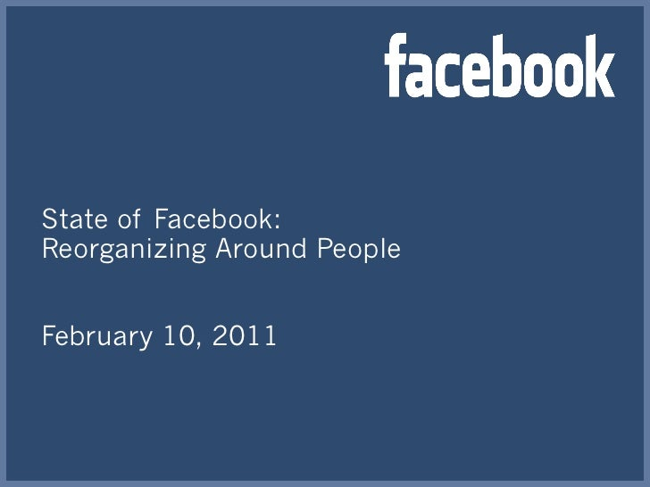 State of Facebook: Reorganizing Around People February 10, 2011
