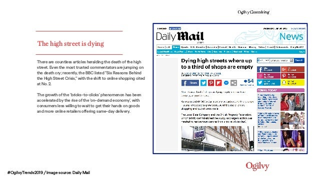 #OgilvyTrends2019 / Image source: Daily Mail The high street is dying There are countless articles heralding the death of ...