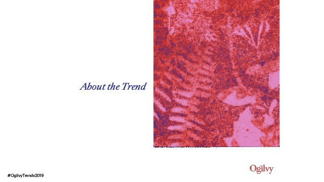About the Trend #OgilvyTrends2019