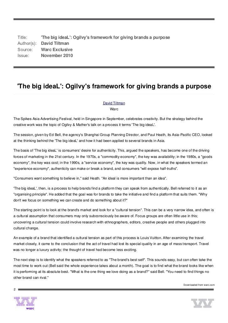 Title:          The big ideaL: Ogilvys framework for giving brands a purposeAuthor(s):      David TiltmanSource:...