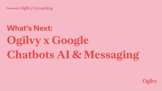 Powered by What's Next: Ogilvy x Google